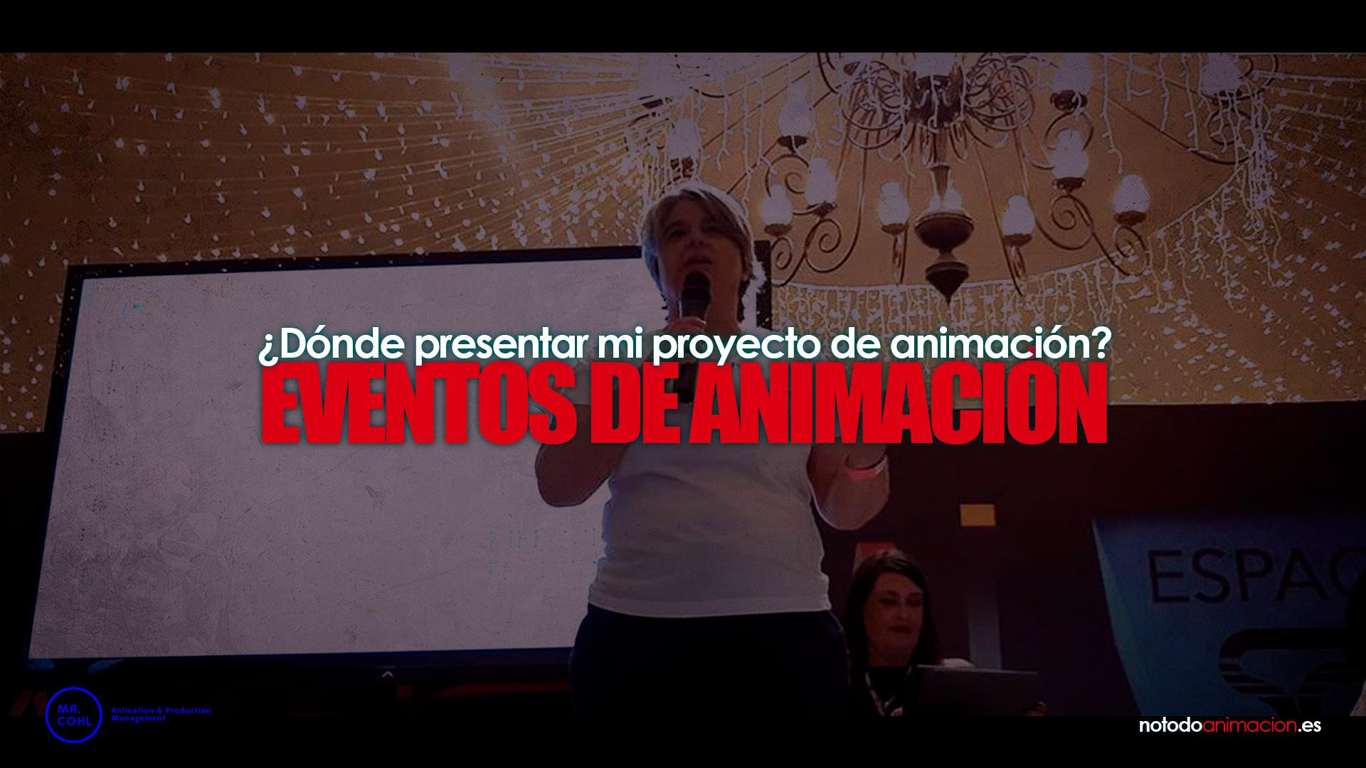 eventos donde presentar tu proyecto de animación